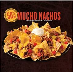 Get 50% Off Mucho Nachos on Sunday Only! Coupon Code: 2178; must show offer. Valid Dec. 27th, at participating locations only. Limit 5.