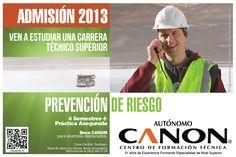 Estudia PREVENCIÓN DE RIESGOS en CFT CANON.  Estamos ubicados en Brasil 96, fono 022-6635100, escribir a extensión@cftcanon.cl  www.cftcanon.cl
