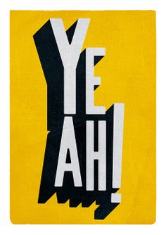 "Schrock- Category: type based design--I like this because it makes me picture someone excitingly saying ""Yeah!""."