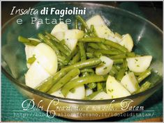 Insalata leggera di Fagiolini e Patate Per le calde giornate estive cosa c'e' di meglio che una fresca Insalata leggera di Fagiolini e Patate, un contorno