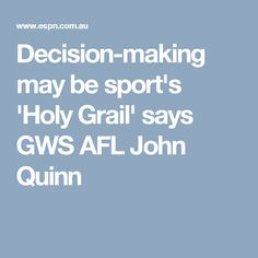 Decision-making may be sport's 'Holy Grail' says GWS AFL John Quinn
