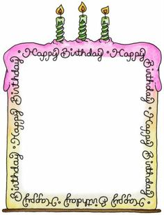happy birthday script around a full page birthday cake Frames - cristina ferraz - Picasa Web Albums Happy Birthday, Art Birthday, Birthday Greetings, Birthday Wishes, Birthday Clips, Birthday Frames, Borders For Paper, Borders And Frames, Frame Clipart