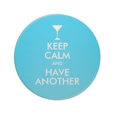 Aqua Keep Calm and Have Another Coaster