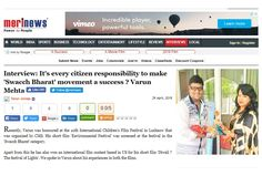 Another Interview from #Merinews : Check out : Interview: It's every citizen responsibility to make 'Swacch Bharat' movement a success - Varun Mehta LINK http://www.merinews.com/article/interview-its-every-citizen-responsibility-to-make-swacch-bharat-movement-a-success--varun-mehta/15930236.shtml  #news #filmmaking #filmmaker #weekend #motivation