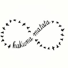 Hakuna Matata.. Getting this tattoo with my best friend!!