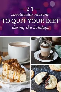 21 Spectacular Reasons To Quit Your Diet During The Holidays
