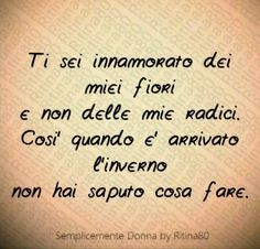 Words Quotes, Sayings, I Fall Apart, Italian Quotes, Pretty Words, Hello Beautiful, Your Word, All You Need Is Love, True Stories