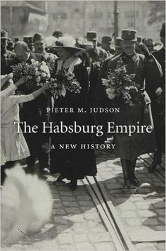 The Habsburg empire : a new history / Pieter M. Judson