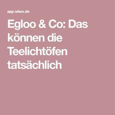 Egloo & Co: Das können die Teelichtöfen tatsächlich