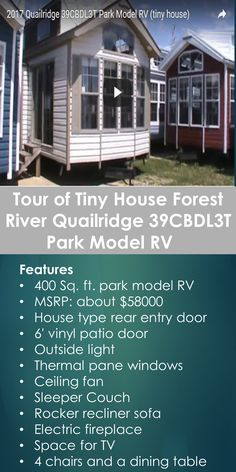 This is a video tour of a 2017 Quailridge park model. What is unique  about this tiny house is its very large loft. The loft is about  two-third the size of the home.  Features 400sq ft park model RVMSRP: about $58000House type rear entry door6′ vinyl patio doorOutside lightThermal pane windowsCeiling fanSleeper CouchRocker recliner sofaElectric fireplaceSpace for TV