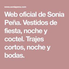 Web oficial de Sonia Peña. Vestidos de fiesta, noche y coctel. Trajes cortos, noche y bodas.