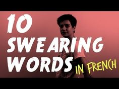 10 swearing words in French. Not actually for school, but it's french vocab so I'm putting it here.