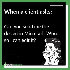 When a client asks: Can you send me the design in Microsoft Word so I can edit it?