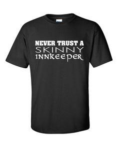 Never Trust a Skinny Innkeeper Tshirt Fantasy by vinyledgedesigns, $19.99