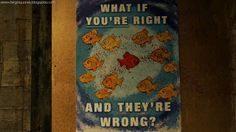 What if you're right, and they're wrong? Fargo Quotes