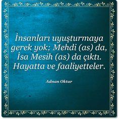 İnsanları uyuşturmaya gerek yok; #Mehdi (as) da, İsa #Mesih (as) da çıktı. Hayatta ve faaliyetteler.