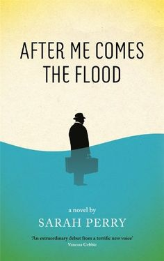 After Me Comes the Flood by Sarah Perry http://www.amazon.co.uk/dp/1846689457/ref=cm_sw_r_pi_dp_HaShub028RBGY