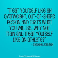 "Great Quotes About Fitness :   Illustration   Description  ""Treat yourself like an overweight, out-of-shape person and that's what you will be. Why not train and treat yourself like an athlete?"" – Chalene Johnson    ""Sweat is fat crying"" !    -Read More –   - #Quotes https://healthcares.be/lifestyle/quotes/great-quotes-about-fitness-treat-yourself-like-an-overweight-out-of-shape-person-and-thats-what-you/"
