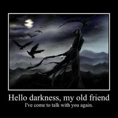 1000+ images about Hello Darkness My Old Friend on