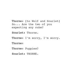 He would Thorne scarlet wolf lunar chronicles This Is A Book, I Love Books, Good Books, Books To Read, Ya Books, Book Memes, Book Quotes, Wie Monde So Silbern, Marissa Meyer Books