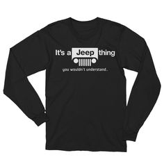 It's a Jeep Thing Unisex Long Sleeve T-Shirt