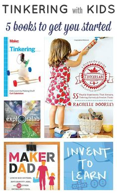 "Interested in ""tinkering"" with your kids? Tinkering is a great way to work those problem solving and creative thinking skills! Check out this awesome list of five books to help parents and educators begin their tinkering journey with their child!"