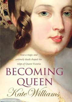 Becoming Queen, Kate Williams. In the late 18th century, monarchies were in crisis across Europe. Discontented w/ mad King George III & his spendthrift offspring, the English pinned their hopes on the only legitimate grandchild: Princess Charlotte. But Charlotte died at the age of 22. No 1 thought that little Victoria, daughter of the Duke of Kent, would ascend the throne.