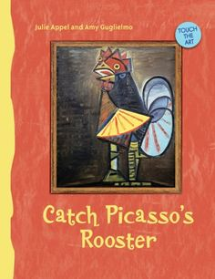 Touch the Art: Catch Picasso's Rooster Also: Brush Mona Lisa's Hair, Pop Warhol's Top, Feed Matisse's Fish, Make Van Gogh's Bed, Monet's Picnic Place Mats, and  Monet's Garden Party Crowns