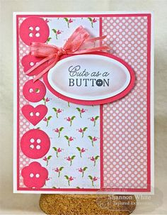 TE 'Cute as a Button' Sentiment, perfect for a sweet baby card!