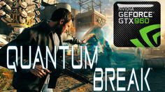Quantum Break Gameplay Teste GTX 960 no minimo, médio e ultra