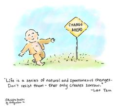 Change ahead.   Credit: http://www.huffingtonpost.com/molly-hahn/buddha-doodle-change_b_1539672.html