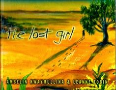 Australian Picture Books review: the lost girl by Ambelin Kwaymullina and Leanne Tobin...