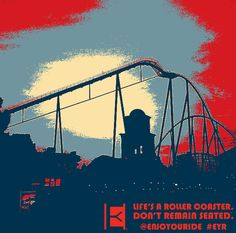 Slow down and just ENJOYOURIDE   Life's a roller coaster. Don't remain seated. @ENJOYOURIDE #EYR