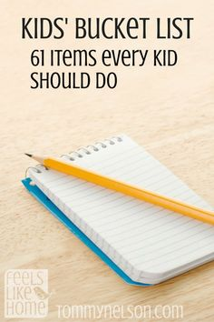 Every kid should have certain experiences. What would make your list?