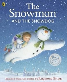 The Snowman and the Snowdog by Raymond Briggs.  This enchanting book reunites readers with the Snowman and introduces them to an adorable new puppy-friend, the Snowdog.