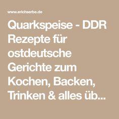 Quarkspeise - DDR Rezepte für ostdeutsche Gerichte zum Kochen, Backen, Trinken & alles über ostdeutsche Küche | Erichs kulinarisches Erbe