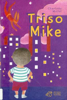 Triso Mike / Charlotte Mollet. Éditions Thierry Magnier.