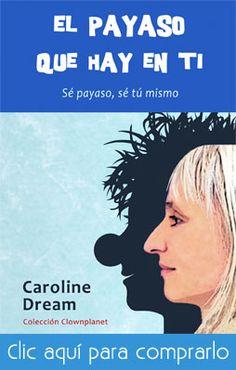 El payaso que hay en ti, un libro de Caroline Dream /> <img src=