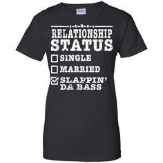 Relationship Status Slappin Da Bass Shirt Bass Player Shirt  G200L Gildan Ladies' 100% Cotton T-Shirt