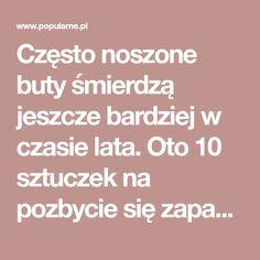 Często noszone buty śmierdzą jeszcze bardziej w czasie lata. Oto 10 sztuczek na pozbycie się zapachu potu. | Popularne.pl