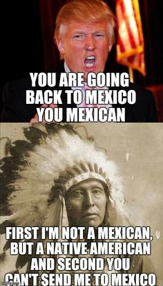 We(Native Americans) we're here first!!!!!!!!!