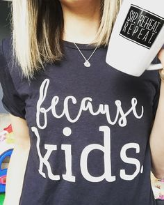Because Kids   Sip. Reheat. Repeat.   Use Code PIN for 15% Off! bankygirlcreations.com Home of *The Original* Because Kids™ Stemless Wine Glass Featured by Scary Mommy, Buzz Feed Parents, Huff Post Parents, Pop Sugar Moms! Follow along on IG @bankygirlcreations   Coffee- Mug - Coffee Mug - Funny Mug - Mom Life - Mom Humor - Graphic Tee - Because Kids Tee - Mom Clothes