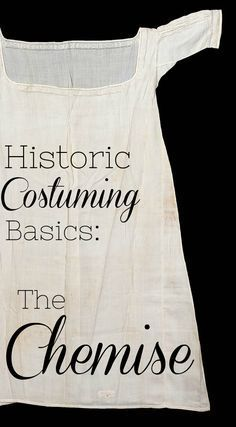 Historic costuming basics: the Chemise | historic underwear | Ilse Gregoor Costume Design