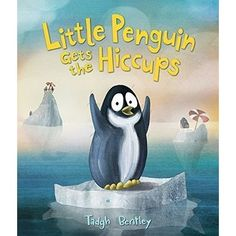 """Little Penguin Gets the Hiccups"" by Tadgh Bentley is one of 10 nominees for the 2016 Missouri Building Block Picture Book Award."