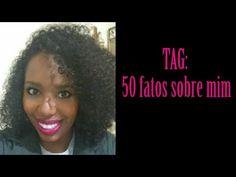 TAG: 50 Fatos Sobre Mim - YouTube