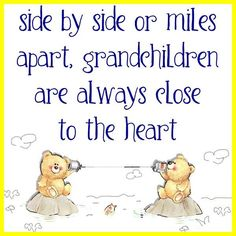 Side by side or miles apart, grandchildren are always close to the heart