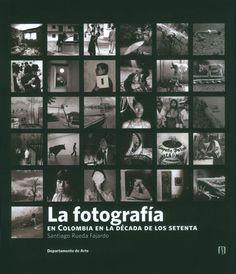 La fotografía en Colombia en la década de los setenta