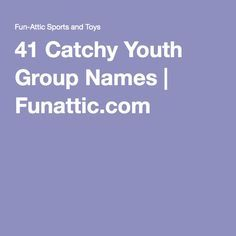 41 Catchy Youth Group Names   In need of some youth group names? This extensive list contains 41 names and you can be sure that one will be a great fit for your youth group.