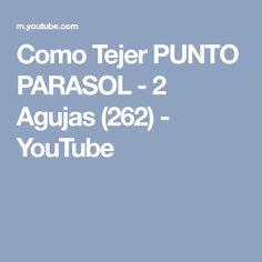 Como Tejer PUNTO PARASOL - 2 Agujas (262) - YouTube