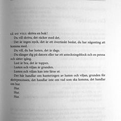 bodil malmsten - konsten att skriva. | by Sandra Beijer Words Quotes, Qoutes, Sayings, Different Quotes, In Writing, Some Words, Beautiful Words, Sentences, Fina Ord